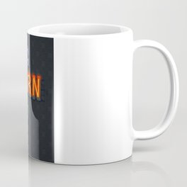 When there's nothing left to burn. Coffee Mug