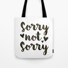 Sorry Not Sorry, black ink 2016 Tote Bag