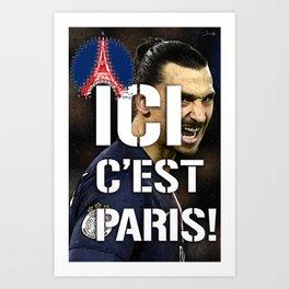 Ici c'est Paris! colors urban fashion culture Jacob's 1968 Paris Agency for Zlatan psg supporters Art Print