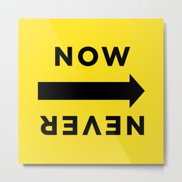 NOW or NEVER (basecamp) Metal Print