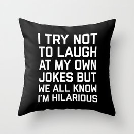 Laugh Own Jokes Funny Quote Throw Pillow