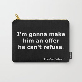 The Godfather quote Carry-All Pouch