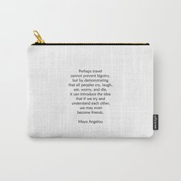 Maya Angelou Words of Wisdom on Travel Carry-All Pouch