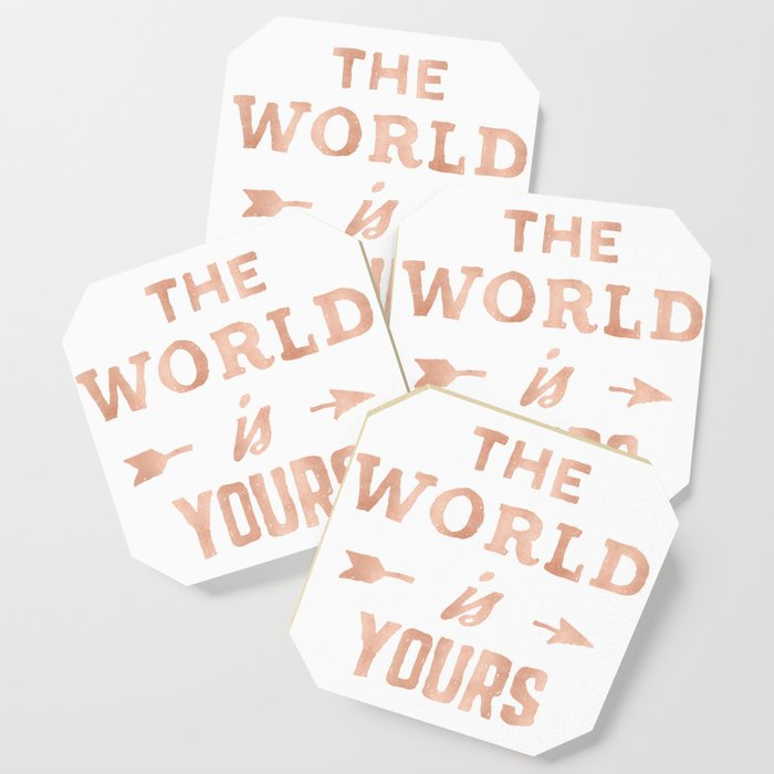The World Is Yours Pink Rose Gold Quote Coaster By Naturemagick