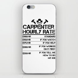 Funny Carpenter Hourly Rate shirt Wood Working Labor Rates iPhone Skin