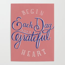 Begin Each Day With a Grateful Heart Poster