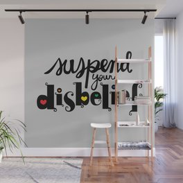 Suspend Your Disbelief Wall Mural