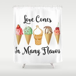 Love CoNes In Many Flavors Shower Curtain