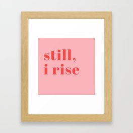 still I rise XIV Framed Art Print