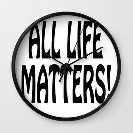 ALL LIFE MATTERS! Wall Clock