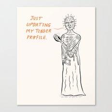 Pinhead updates his Tinder profile. Canvas Print