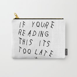 Drake - IF YOU'RE READING THIS IT'S TOO LATE Carry-All Pouch