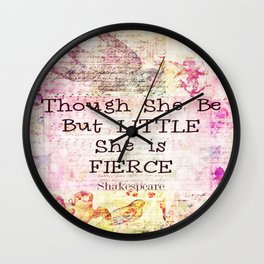 She is Fierce, girl quote, Shakespeare Art Wall Clock