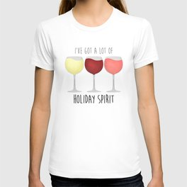 I've Got A Lot Of Holiday Spirit T-shirt