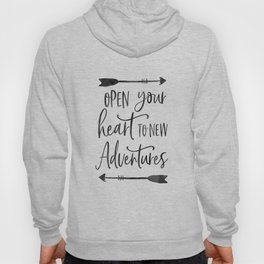 ADVENTURE TIMES, Open Your Heart To New Adventures,Travel Gift,Motivational Quote,Calligraphy Quote Hoody