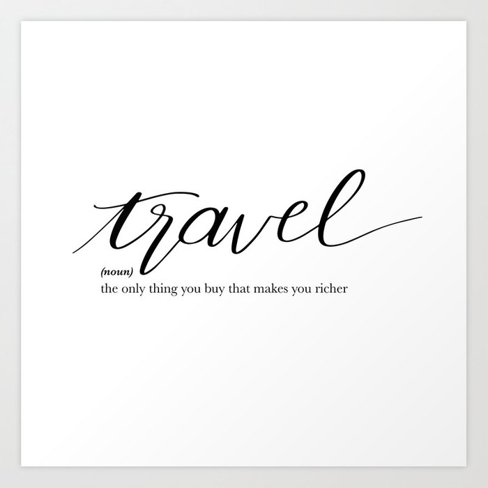 Travel Quote Definition Art Print by letteryourlife | Society6