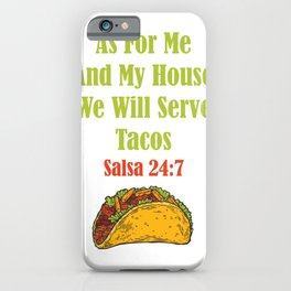 As For Me and My House We Will Serve Tacos iPhone Case