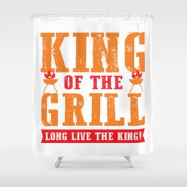 Funny King Of The Grill Party Grilling Summer Gift Shower Curtain