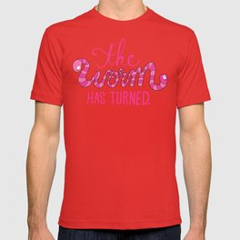 The Worm Has Turned. T-shirt