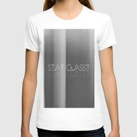 classy T-shirts featuring Stay Classy by Jane Lacey Smith
