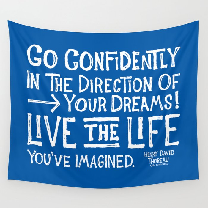 Go Confidently In The Direction Of Your Dreams Wall Tapestry