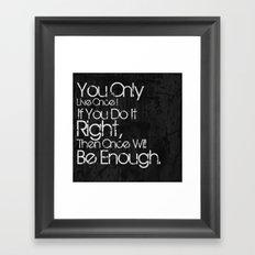 You Only Live Once. Framed Art Print