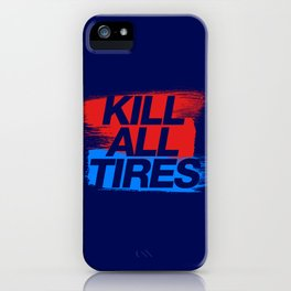 Kill All Tires v3 HQvector iPhone Case