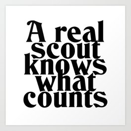 A real scout knows what counts Art Print
