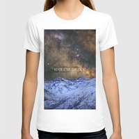 never stop exploring T-shirts featuring Never stop exploring mountains, space..... by Guido Montañés