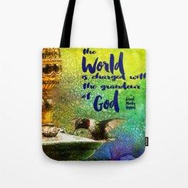 Jewel Hummingbird ~ World God Quote ~ Ginkelmier Inspired Tote Bag