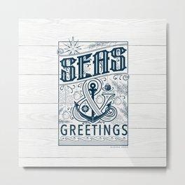 Seas & Greetings Metal Print