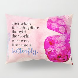 Became A Butterfly Motivational Quote Pillow Sham