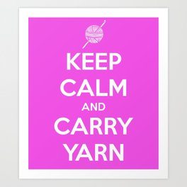 Keep Calm and Carry Yarn - Fuschia Solid - Crochet Art Print