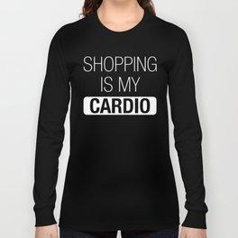 Shopping is my Cardio Long Sleeve T-shirt