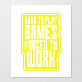 Born To Play Games Video-Games Gamer Gaming Lovers Canvas Print