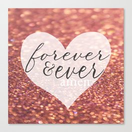 Forever And Ever Amen. Canvas Print