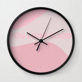 You look good Wall Clock
