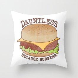 Dauntless - Because Burgers Throw Pillow