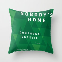 Nobody's Home Throw Pillow