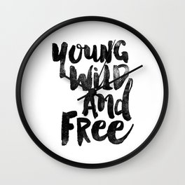 Young Wild and Free black and white monochrome typography poster design bedroom wall art home decor Wall Clock