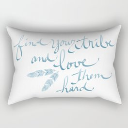 Find Your Tribe and Love Them Hard Hand-Drawn Lettering Rectangular Pillow