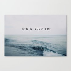 Begin Anywhere Canvas Print