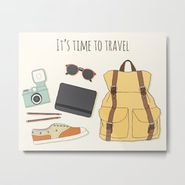 It's Time to Travel Metal Print