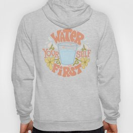 Water Yourself First Hoody