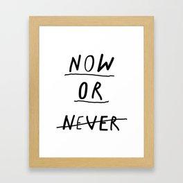 Now or Never Framed Art Print