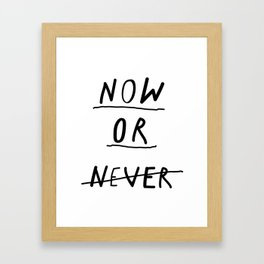 Now or Never Framed Art Print