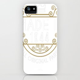 Made-In-1944-All-Original-Parts-Birthday-Gift iPhone Case