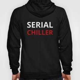 The Serial Chiller Hoody