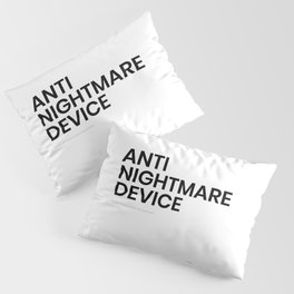 Anti Nightmare Device Pillow Sham
