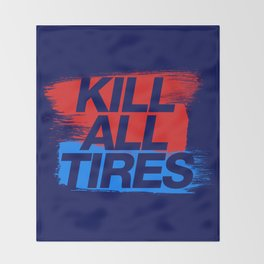 Kill All Tires v3 HQvector Throw Blanket